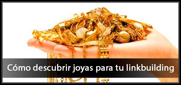 como encontrar joyas linkbuilding